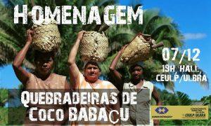 Evento na Ulbra homenageia quebradeiras de coco nesta sexta; Veja programação